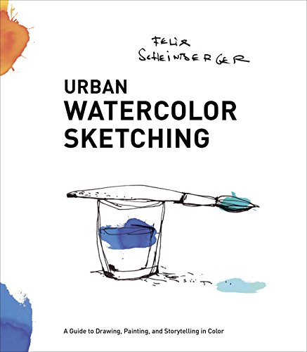 Urban Watercolor Sketching A Guide To Drawing Painting And Storytelling In Color